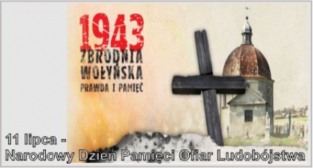 11 lipca - Narodowy Dzień Pamięci Ofiar Ludobójstwa